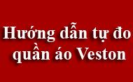 Hướng dẫn tự đo quần áo Veston